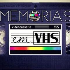 Memórias em VHS